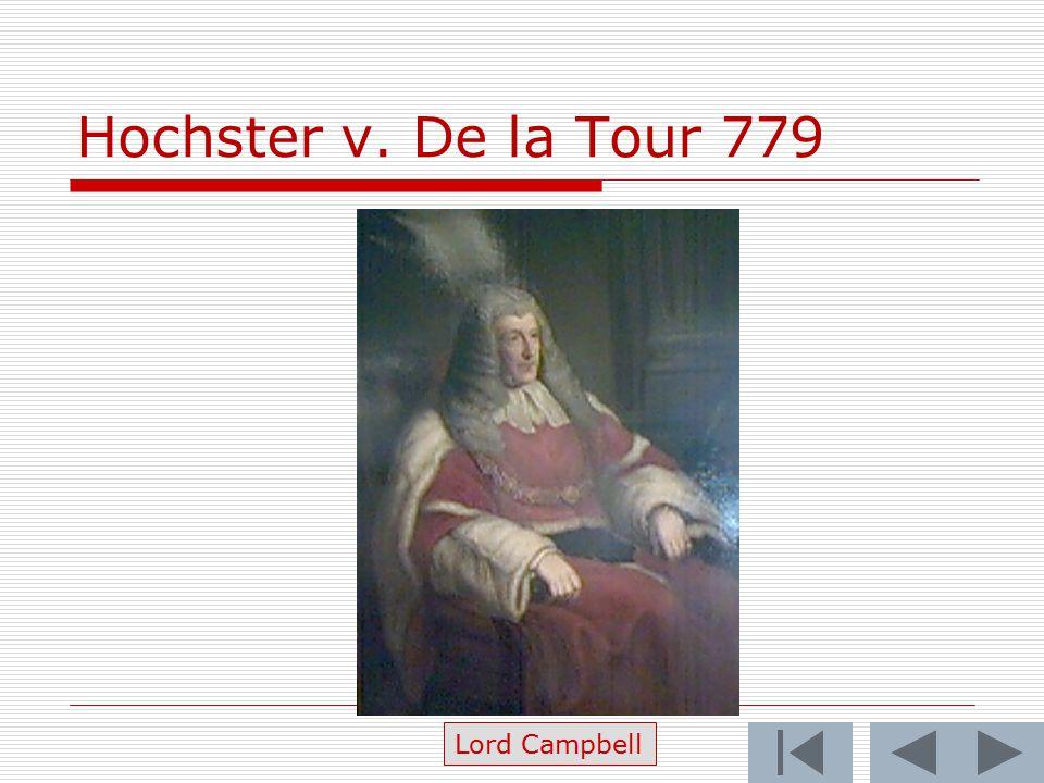 Hochster v. De la Tour 779 Lord Campbell
