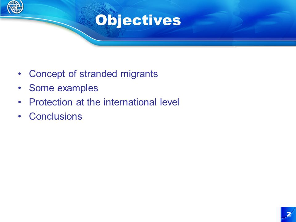 2 Objectives Concept of stranded migrants Some examples Protection at the international level Conclusions