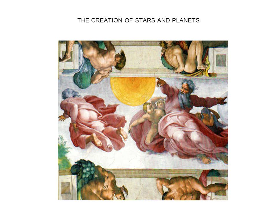 THE CREATION OF STARS AND PLANETS