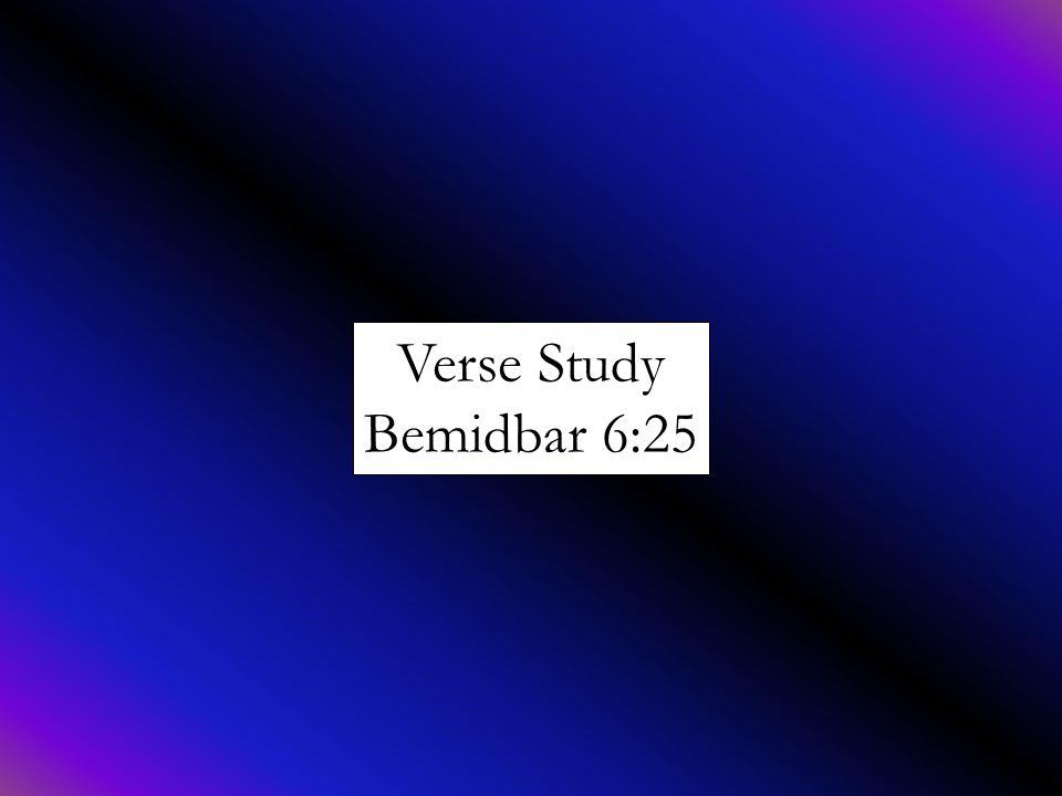 Verse Study Bemidbar 6:25