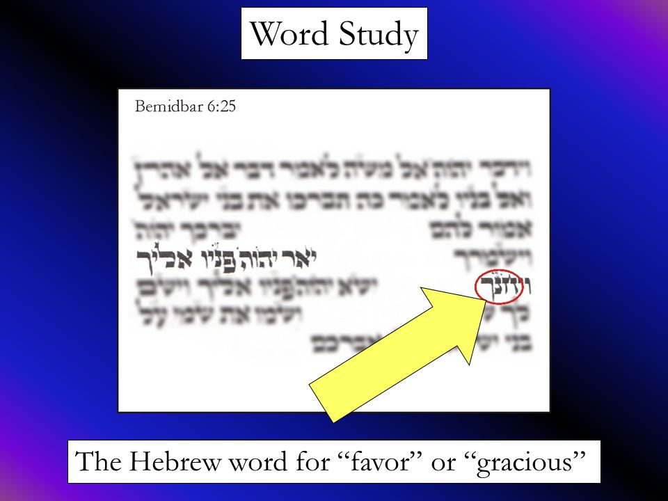 """Word Study The Hebrew word for """"favor"""" or """"gracious"""""""