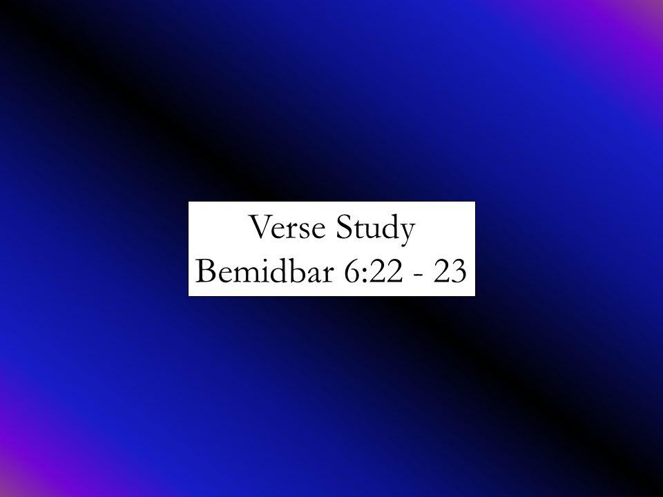 Verse Study Bemidbar 6:22 - 23