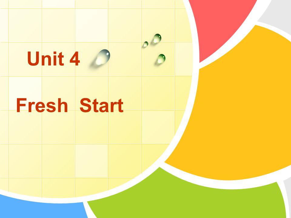 Unit 4 Fresh Start
