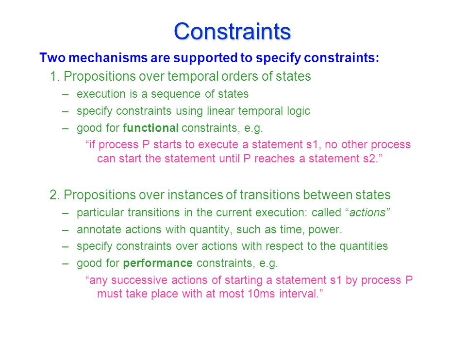 Constraints Two mechanisms are supported to specify constraints: 1.