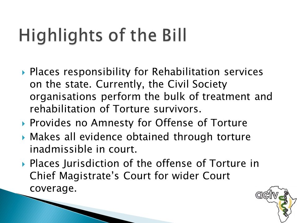  Places responsibility for Rehabilitation services on the state. Currently, the Civil Society organisations perform the bulk of treatment and rehabil