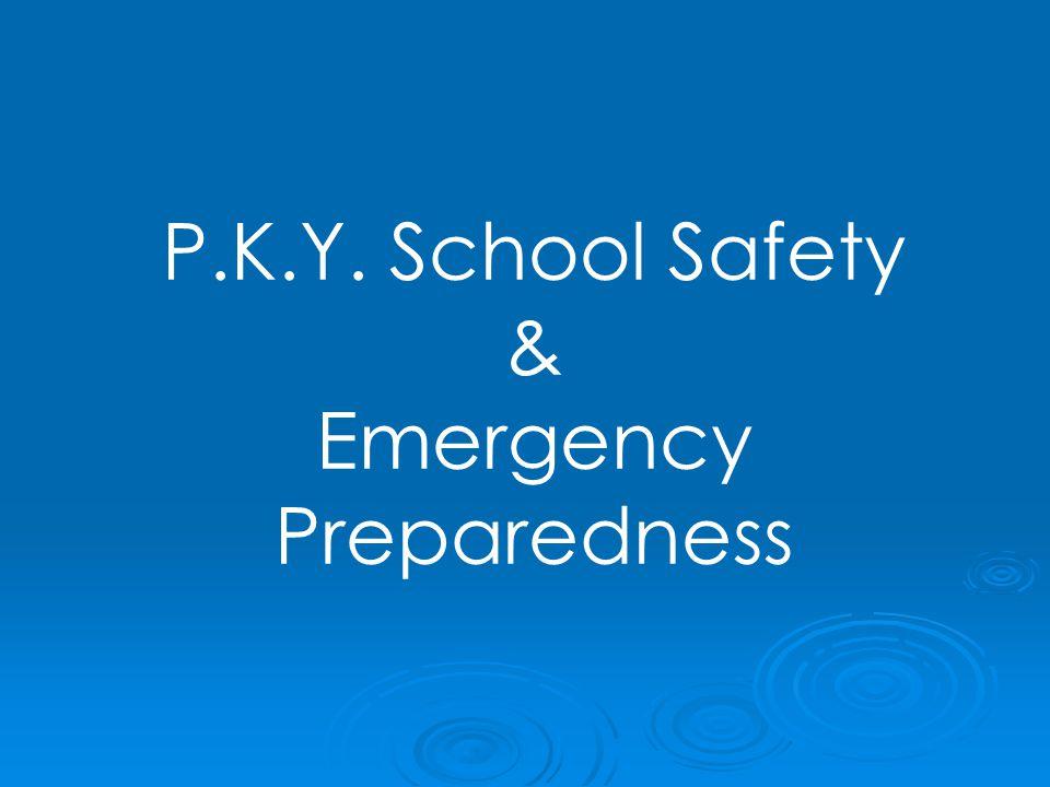 P.K.Y. School Safety & Emergency Preparedness