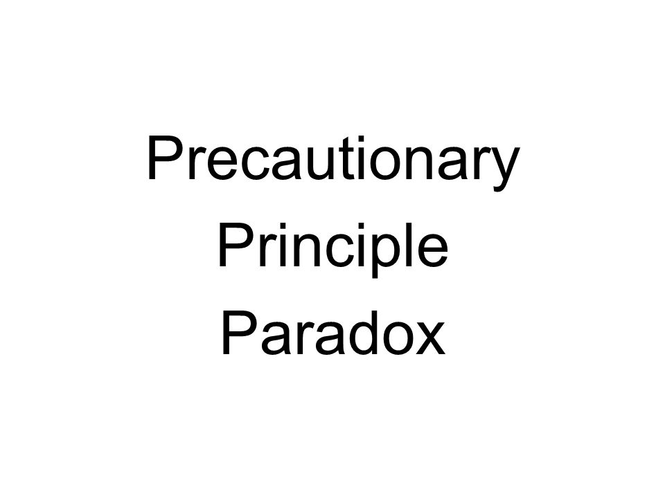 Precautionary Principle Paradox