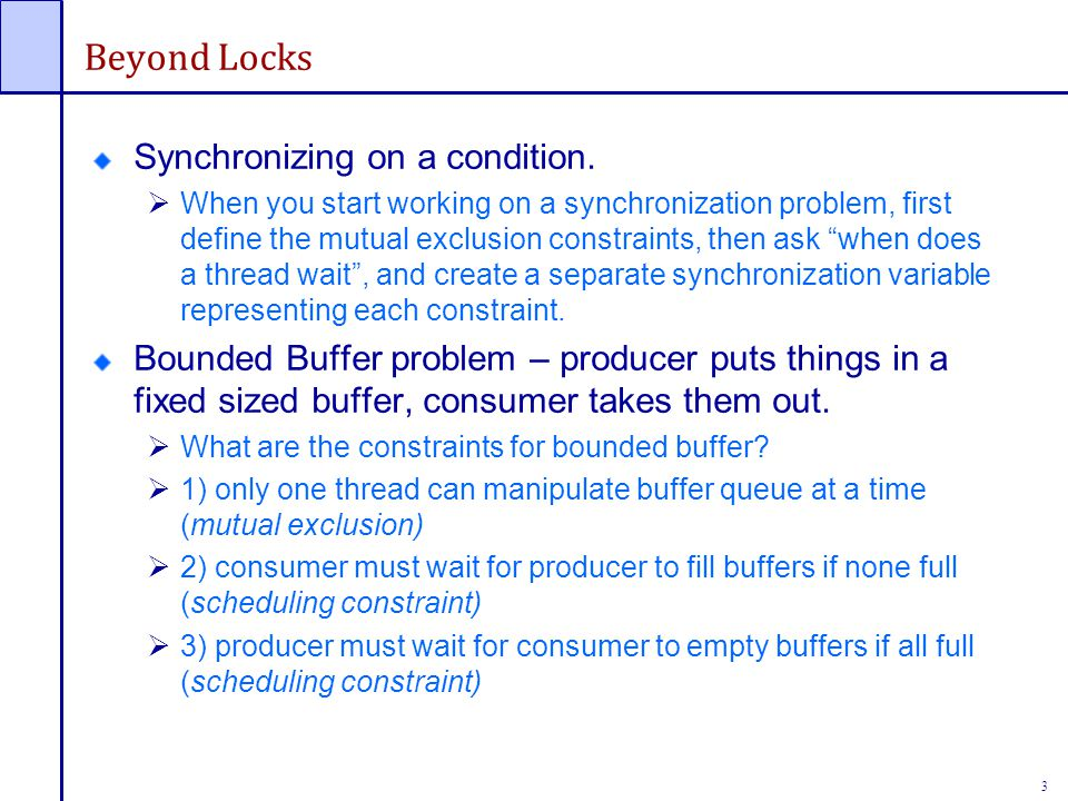 3 Beyond Locks Synchronizing on a condition.