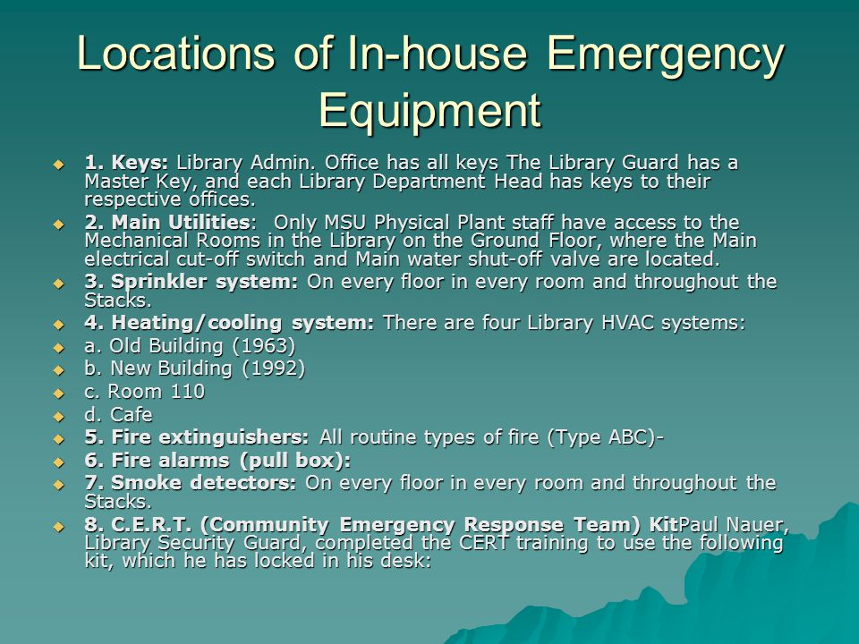 Locations of In-house Emergency Equipment  1. Keys: Library Admin.