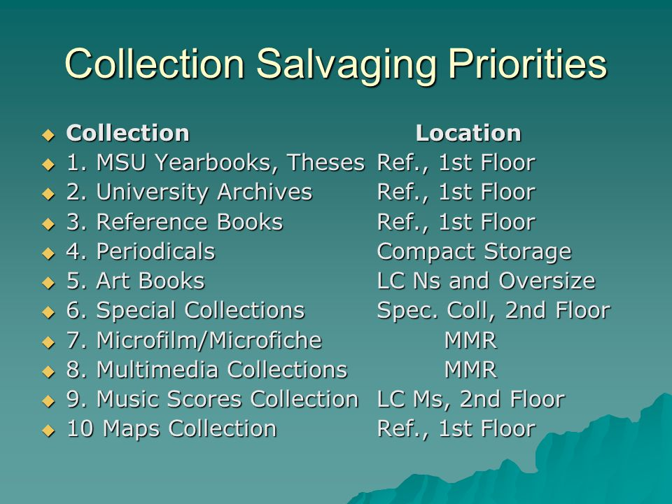 Collection Salvaging Priorities  Collection Location  1.