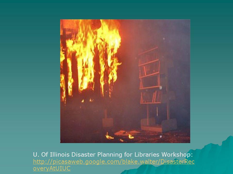 U. Of Illinois Disaster Planning for Libraries Workshop: http://picasaweb.google.com/blake.walter/DisasterRec overyAtUIUC