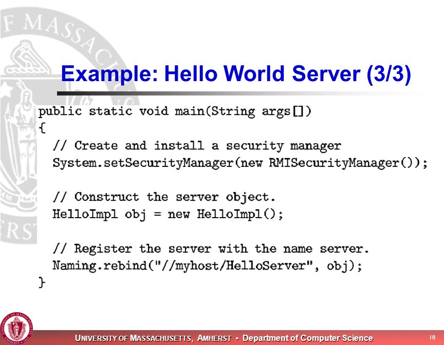 U NIVERSITY OF M ASSACHUSETTS, A MHERST Department of Computer Science 18 Example: Hello World Server (3/3)