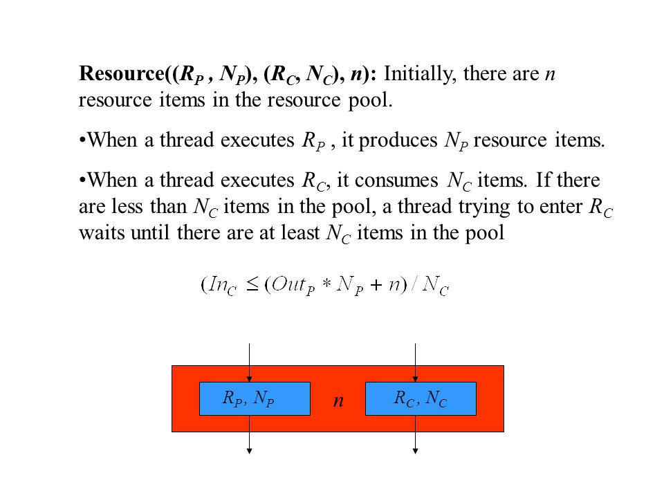Resource((R P, N P ), (R C, N C ), n): Initially, there are n resource items in the resource pool.