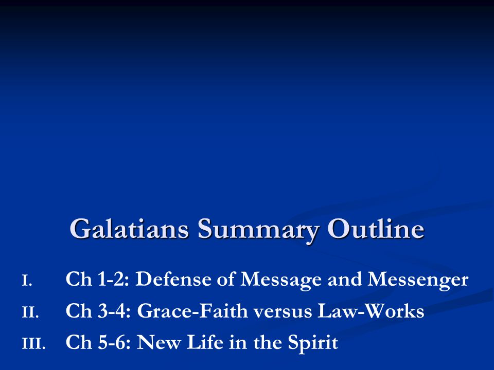 Ch 5-6: New Life in the Spirit A.5:1-6:10Call to Christian Living 1.