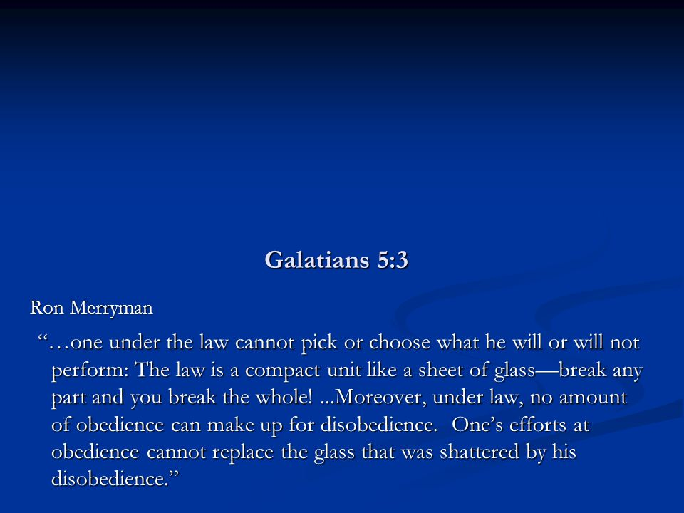 Galatians 5:2-4 Consequences of Legalism 1.Christ's provisions avail nothing toward life 2.