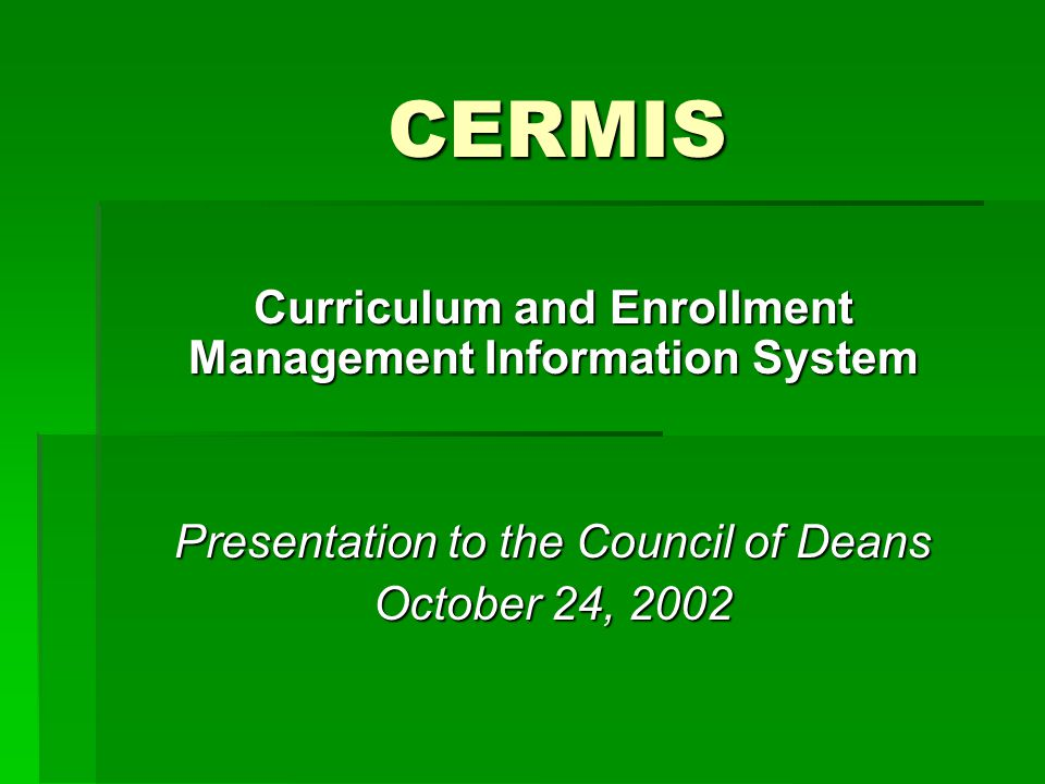 10/24/2002 CERMIS Dec2002Jan-Mar2003  Selected vendors will conduct extensive demos on campus to broad array of knowledgeable groups.