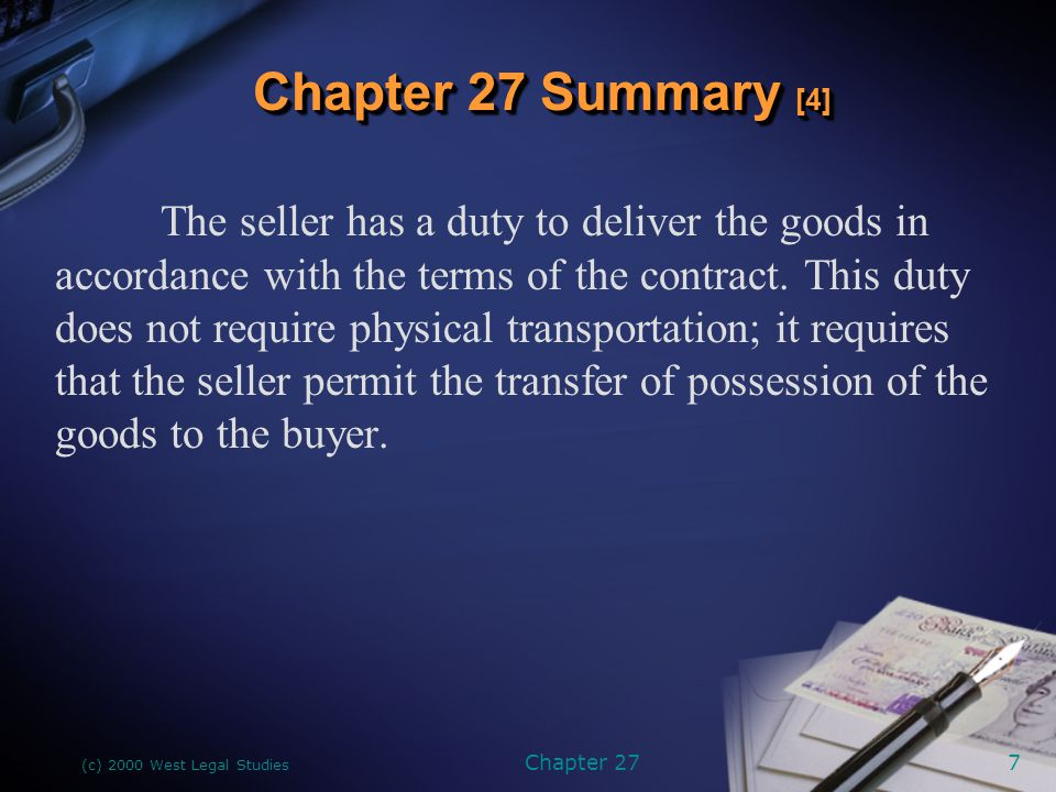 (c) 2000 West Legal Studies Chapter 278 With the exception of COD contracts, the buyer has the right to inspect the goods upon tender or delivery.