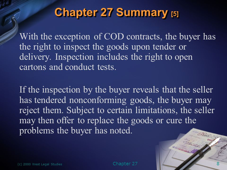 (c) 2000 West Legal Studies Chapter 279 The buyer has a duty to accept goods that conform to the contract, and refusal to do so is a breach of contract.