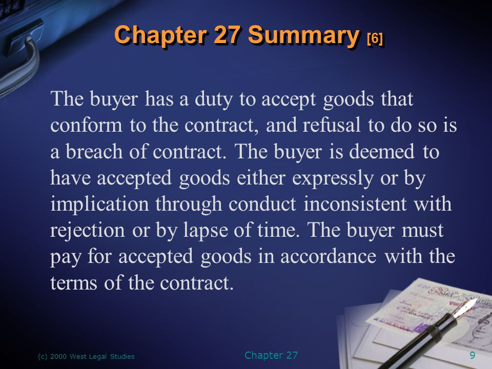 (c) 2000 West Legal Studies Chapter 2710 The buyer can reject goods in commercial units, accept the goods and collect damages for their problems, or reject the full contract shipment.