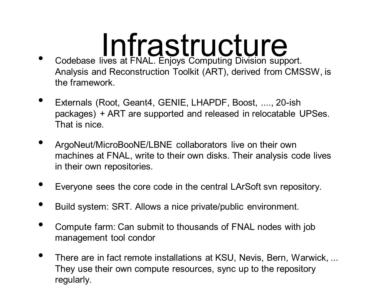 Infrastructure Codebase lives at FNAL. Enjoys Computing Division support.