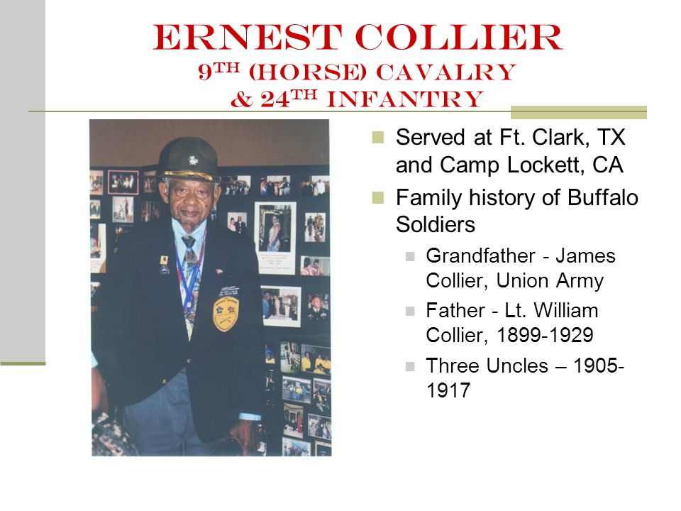 Ernest Collier 9 th (horse) cavalry & 24 th Infantry Served at Ft.