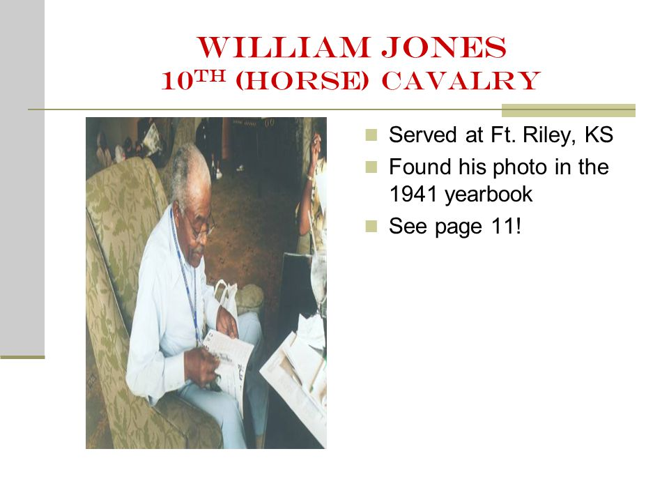 William Jones 10 th (horse) cavalry Served at Ft.