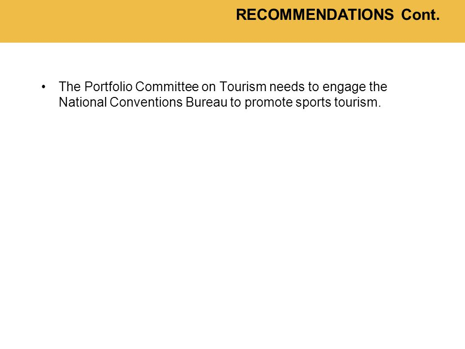 The Portfolio Committee on Tourism needs to engage the National Conventions Bureau to promote sports tourism.