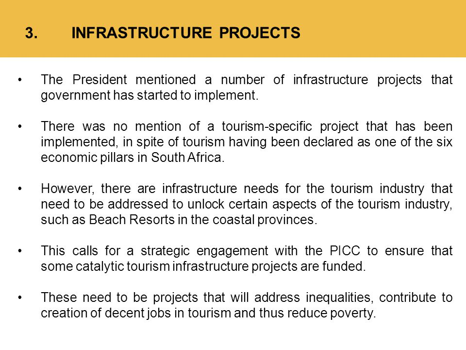 3.INFRASTRUCTURE PROJECTS The President mentioned a number of infrastructure projects that government has started to implement.