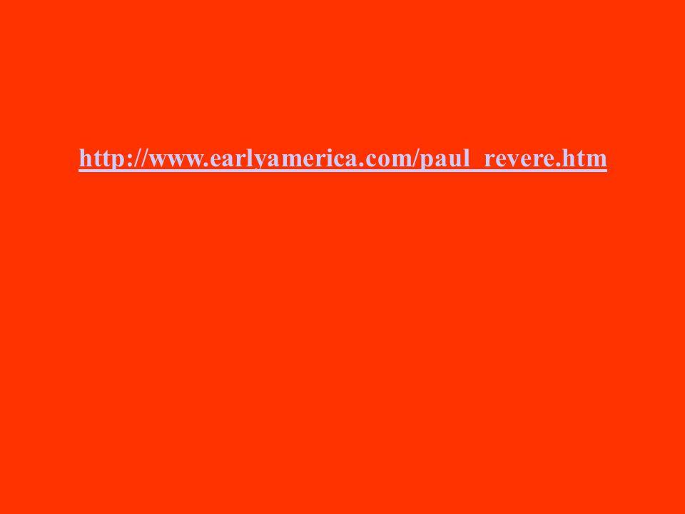 http://www.earlyamerica.com/paul_revere.htm