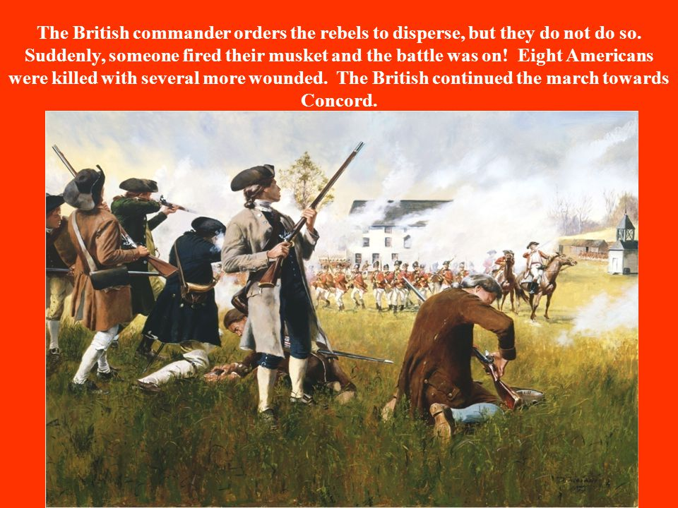 The British commander orders the rebels to disperse, but they do not do so.