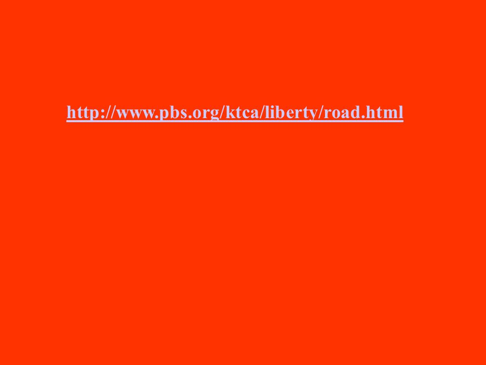 http://www.pbs.org/ktca/liberty/road.html