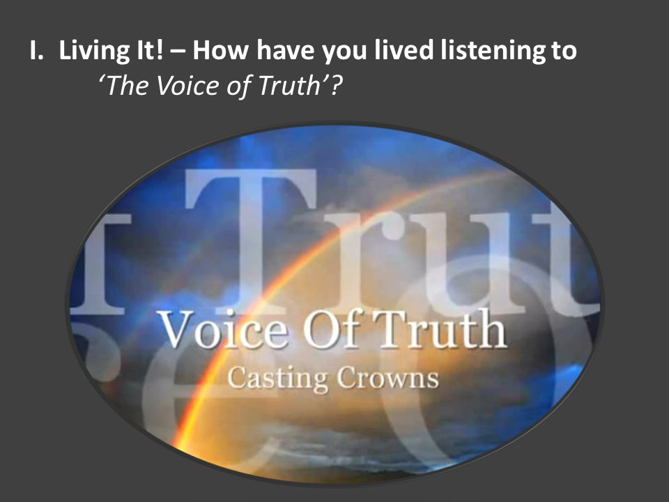 I.Living It! – How have you lived listening to 'The Voice of Truth'?