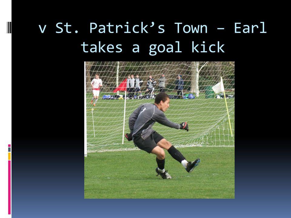 v St. Patrick's Town – Earl takes a goal kick