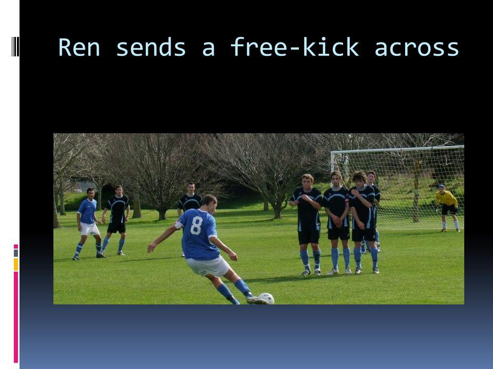 Ren sends a free-kick across