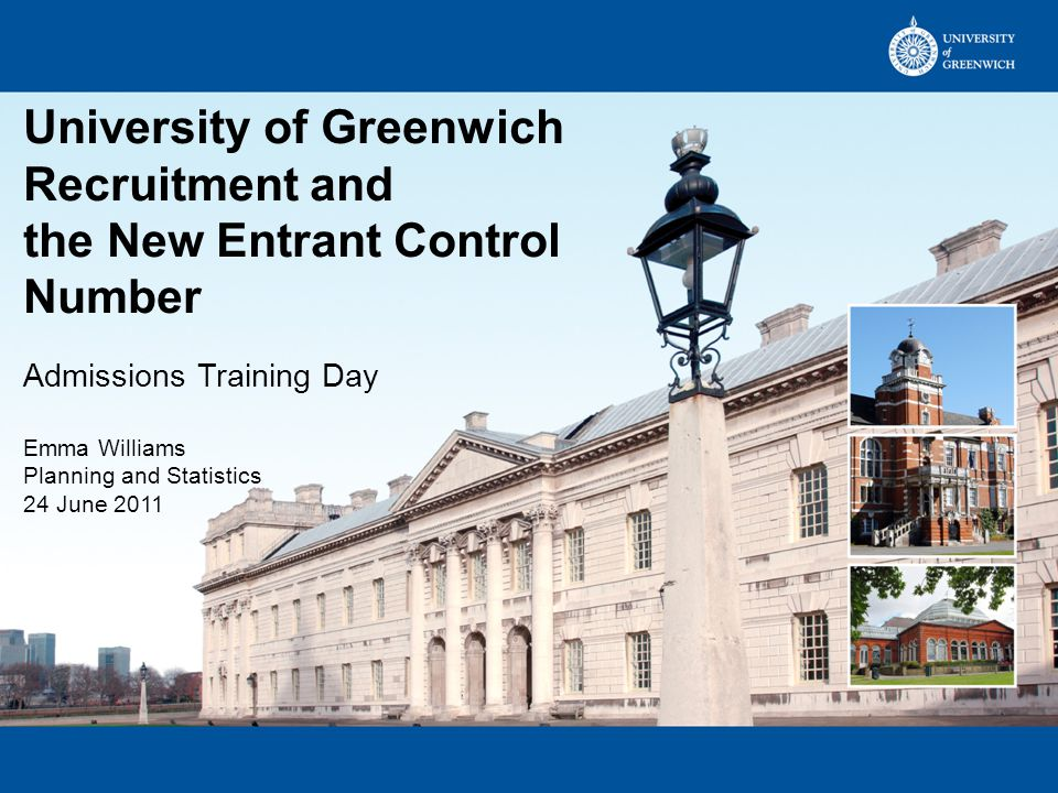 Planning and Statistics Queen Anne 282-284, Greenwich Campus Tel: 020 8331 9350 Email: PASdatarequests@greenwich.ac.uk