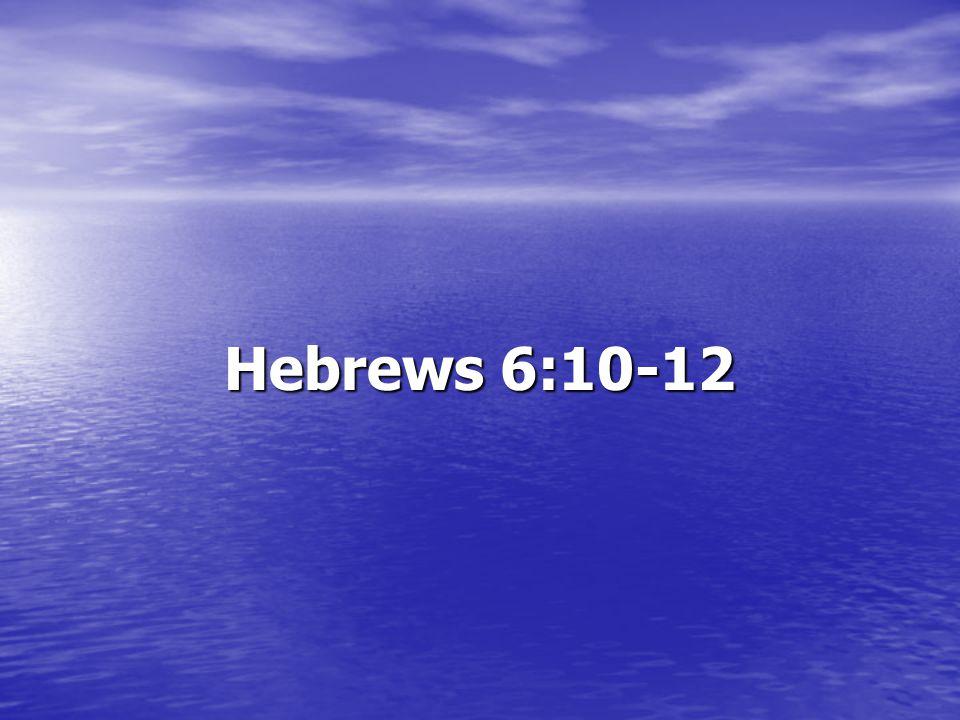 Hebrews 6:10-12