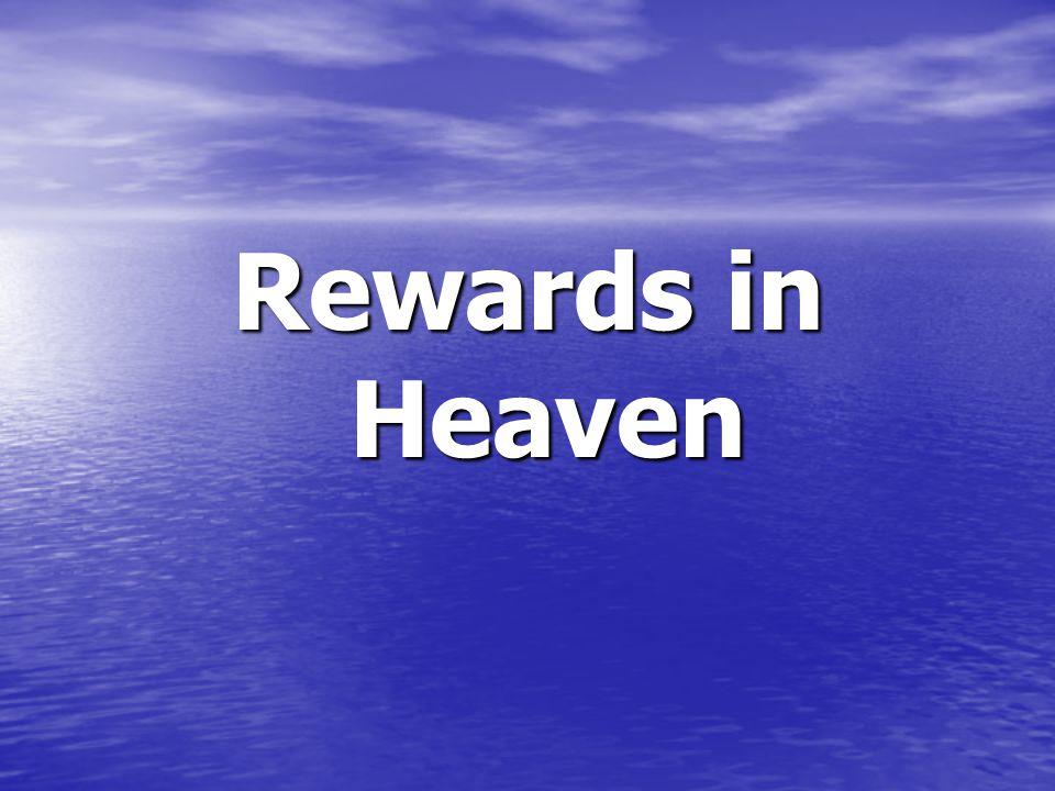 Rewards in Heaven