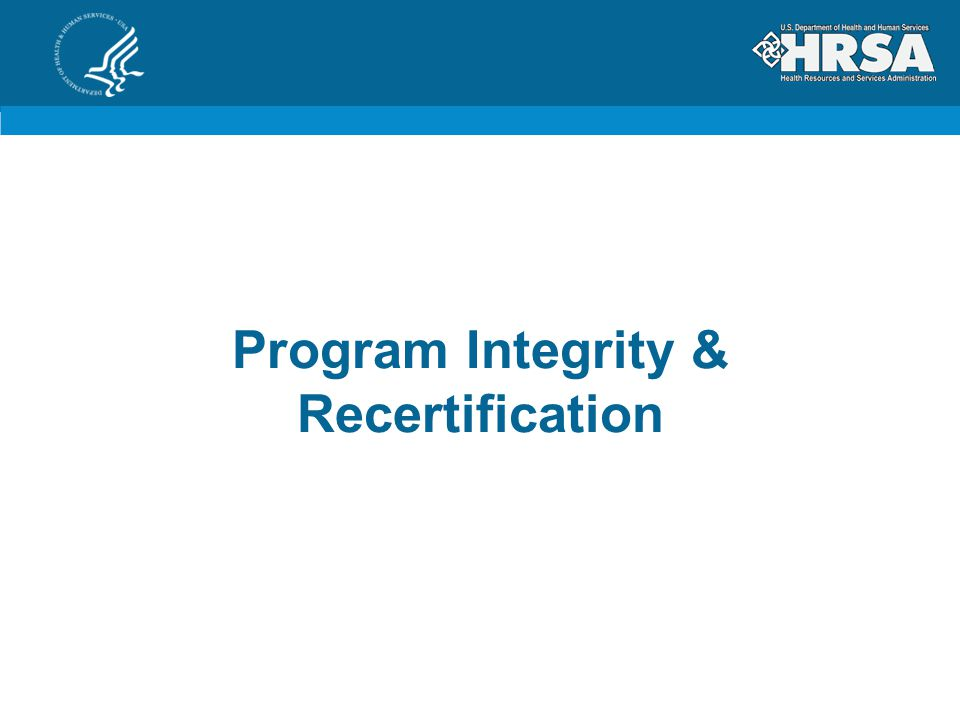 Program Integrity & Recertification
