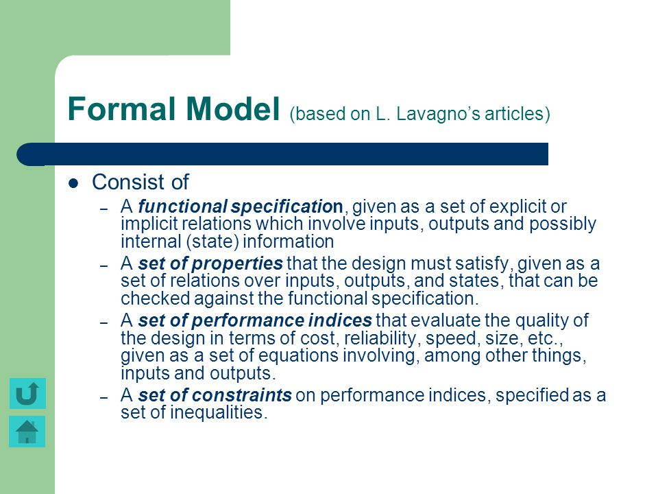 Formal Model (based on L. Lavagno's articles) Consist of – A functional specification, given as a set of explicit or implicit relations which involve