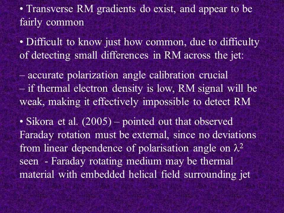 Transverse RM gradients do exist, and appear to be fairly common Difficult to know just how common, due to difficulty of detecting small differences i