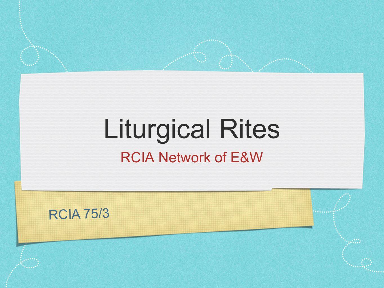RCIA 75/3 Liturgical Rites RCIA Network of E&W