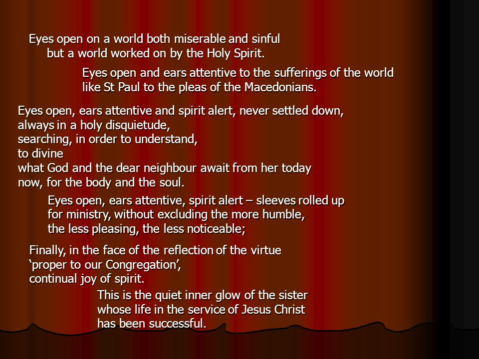Eyes open on a world both miserable and sinful but a world worked on by the Holy Spirit.