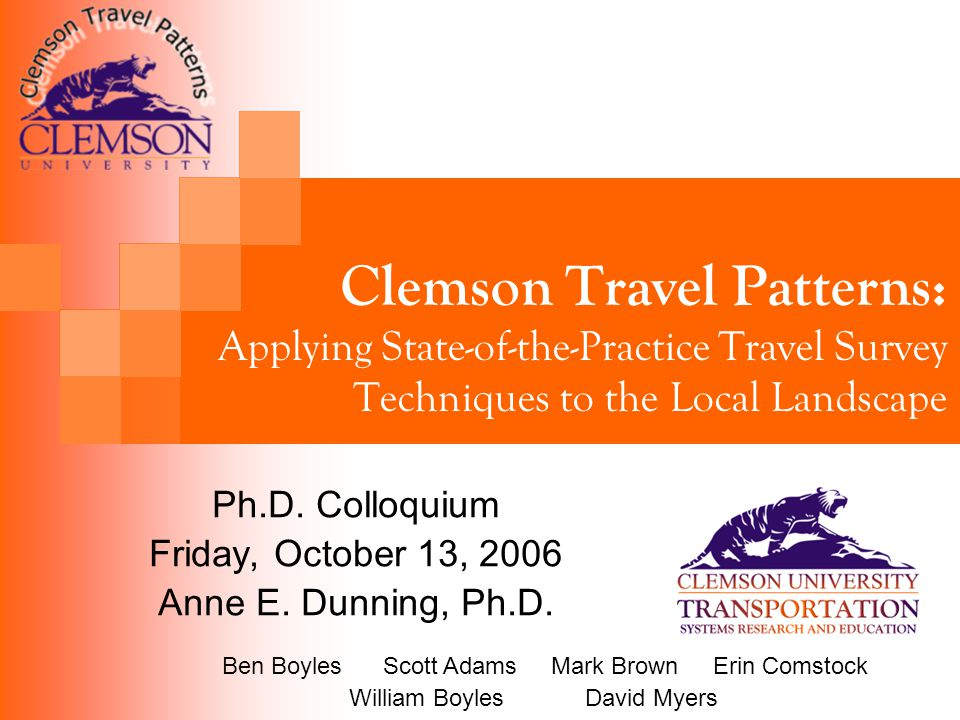 Clemson Travel Patterns: Applying State-of-the-Practice Travel Survey Techniques to the Local Landscape Ph.D.