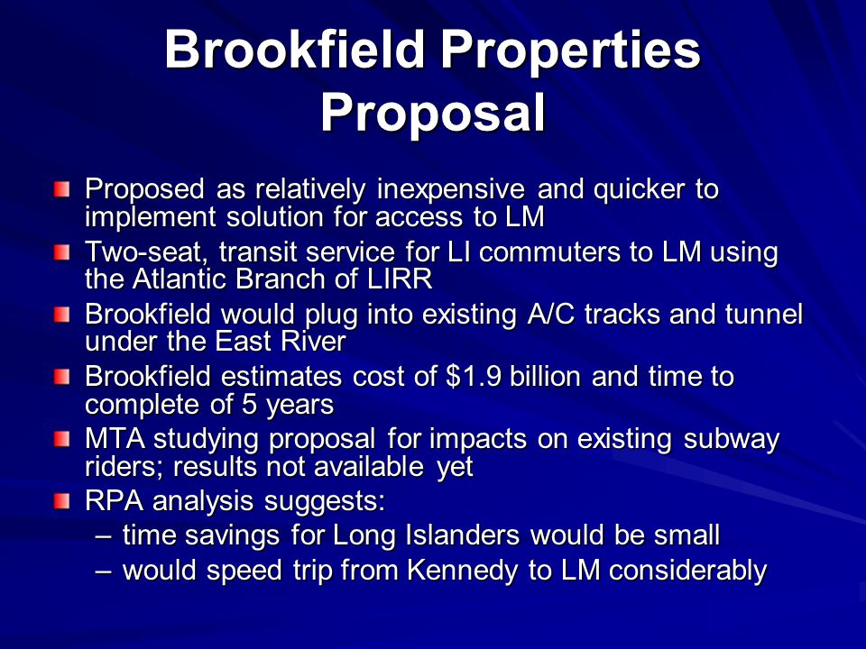 Brookfield Properties Proposal Proposed as relatively inexpensive and quicker to implement solution for access to LM Two-seat, transit service for LI