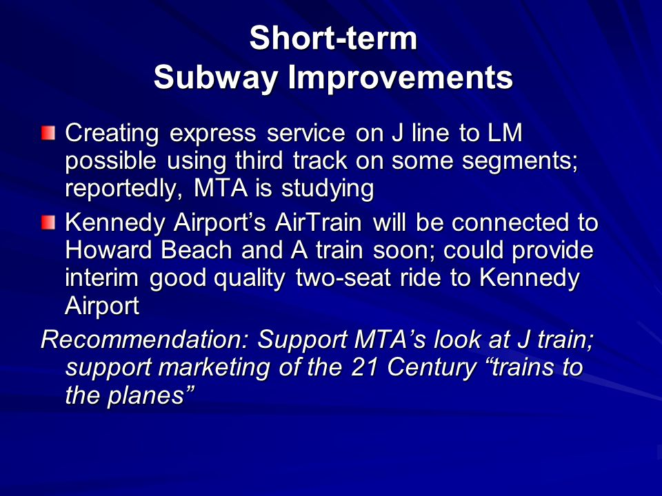 Short-term Subway Improvements Creating express service on J line to LM possible using third track on some segments; reportedly, MTA is studying Kenne