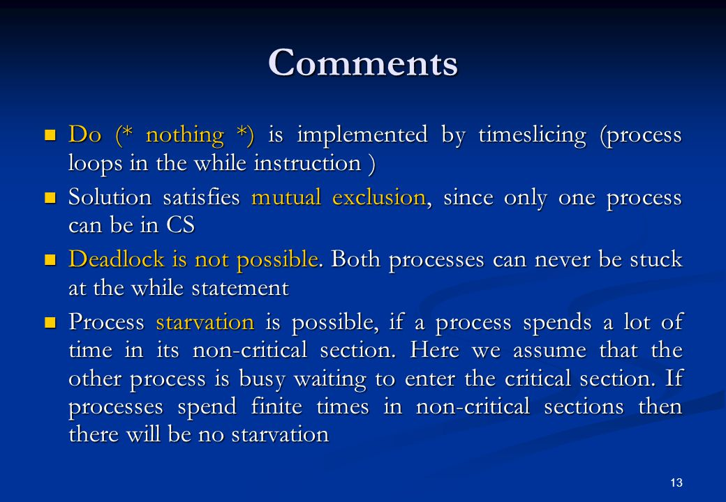 13 Comments Do (* nothing *) is implemented by timeslicing (process loops in the while instruction ) Do (* nothing *) is implemented by timeslicing (p
