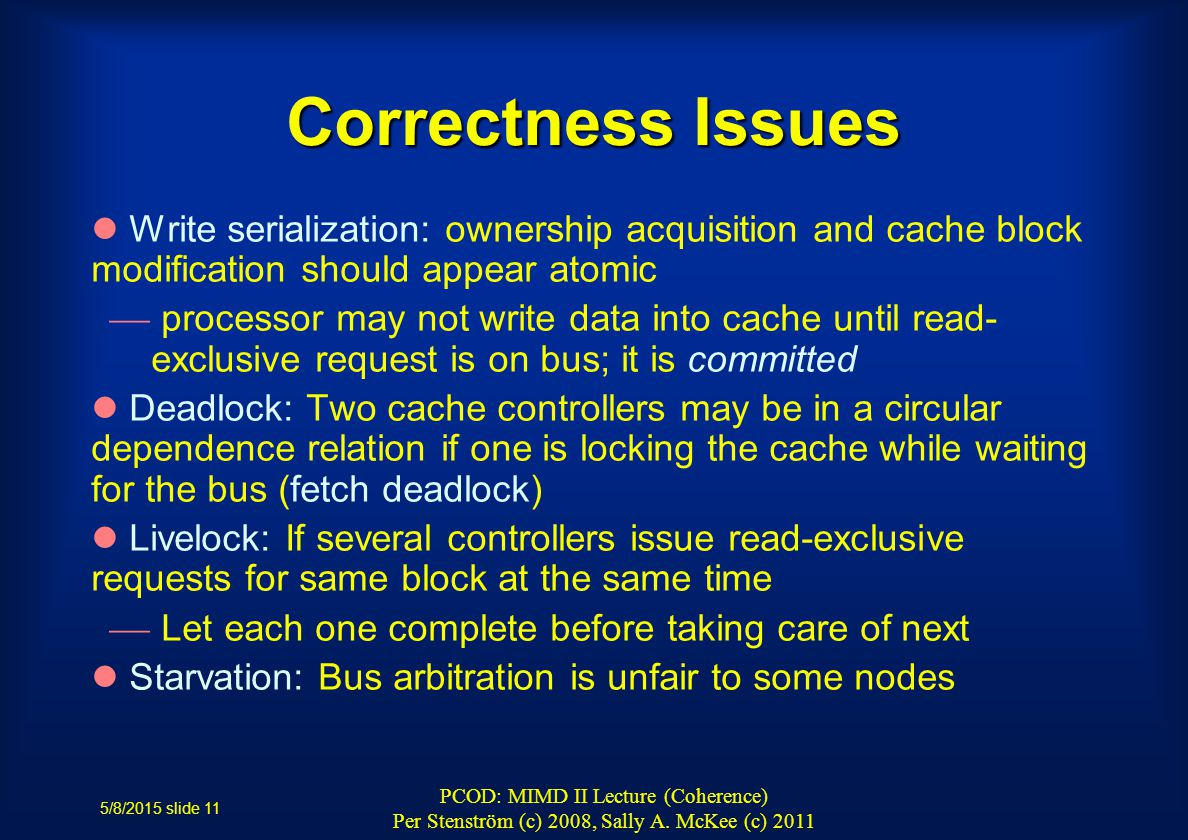 5/8/2015 slide 11 PCOD: MIMD II Lecture (Coherence) Per Stenström (c) 2008, Sally A.