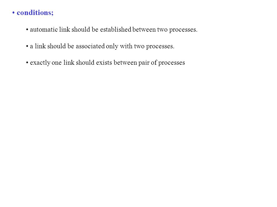 conditions; automatic link should be established between two processes.