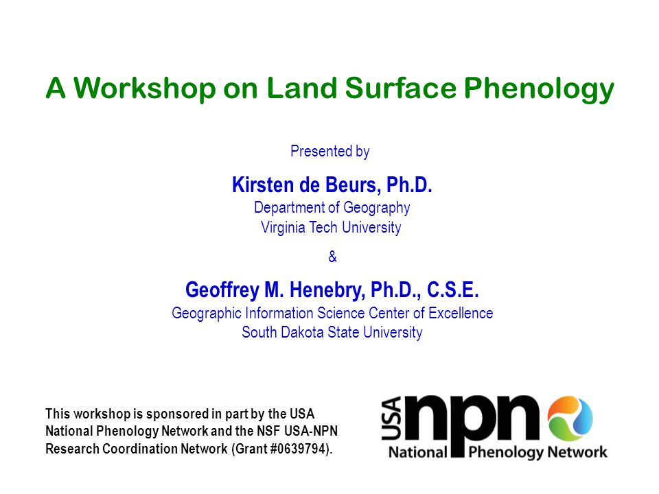 This workshop is sponsored in part by the USA National Phenology Network and the NSF USA-NPN Research Coordination Network (Grant #0639794).