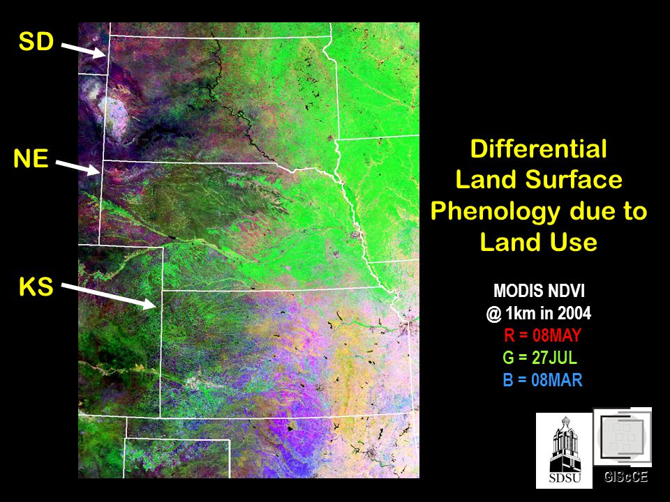 GIScCE Differential Land Surface Phenology due to Land Use MODIS NDVI @ 1km in 2004 R = 08MAY G = 27JUL B = 08MAR SD NE KS